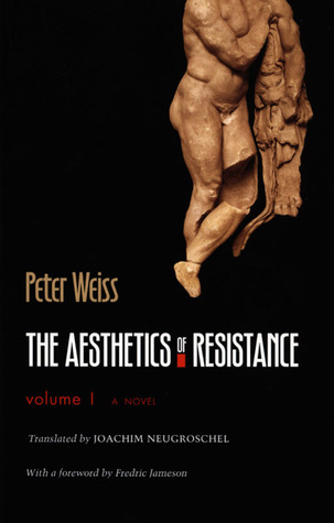 Peter Weiss' The Aesthetics of Resistance, Vol.1, the quintessential literary expression of the idea of art as political resistance.